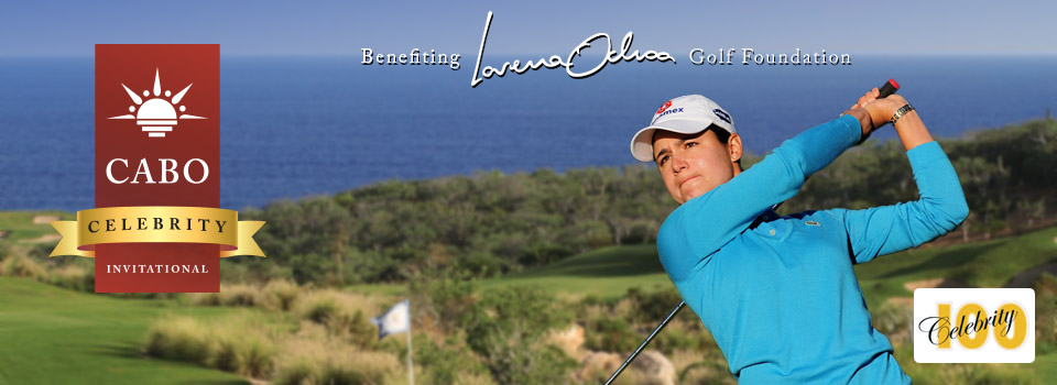 Cabo Celebrity Golf - Benefiting Lorena Ochoa foundation